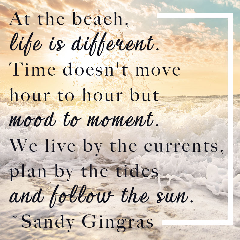 Beach Quotes That Will Have Your Heart Longing For Topsail