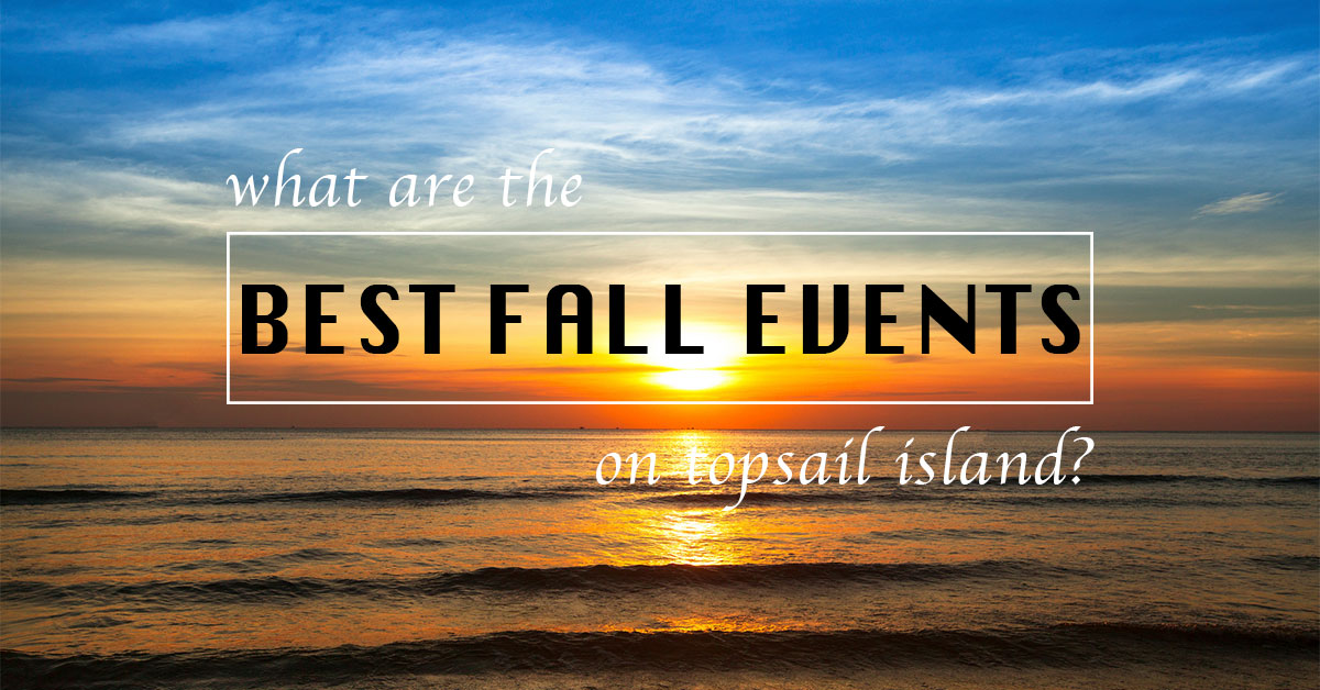 What are the Best Fall Events on Topsail Island