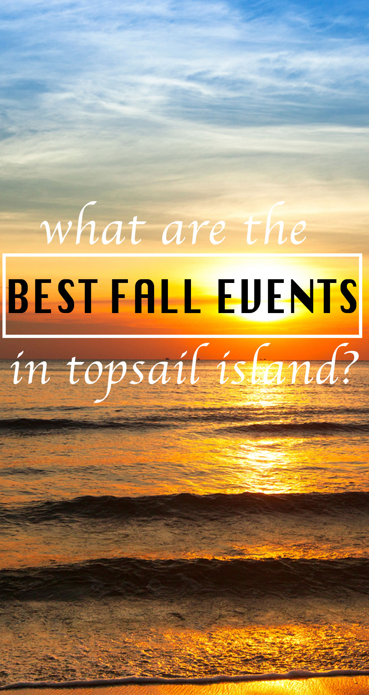 What are the Best Fall Events on Topsail Island Pin
