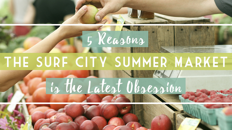 5-reasons-the-surf-city-summer-market-is-the-latest-obsession