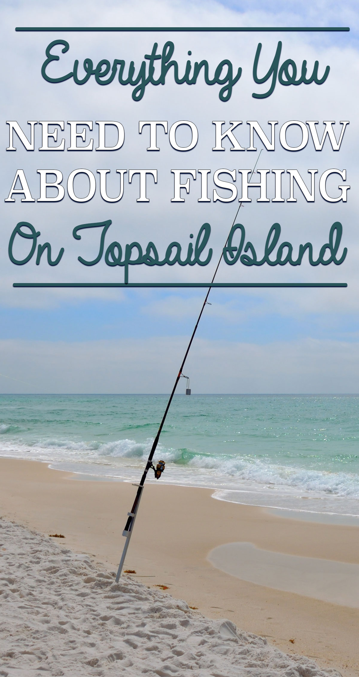 Everything You Need To Know About Fishing on Topsail Island Pin