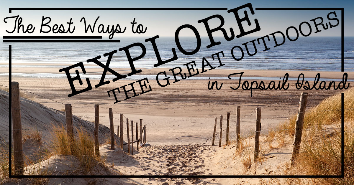 The Best Ways to Explore the Great Outdoors on Topsail Island