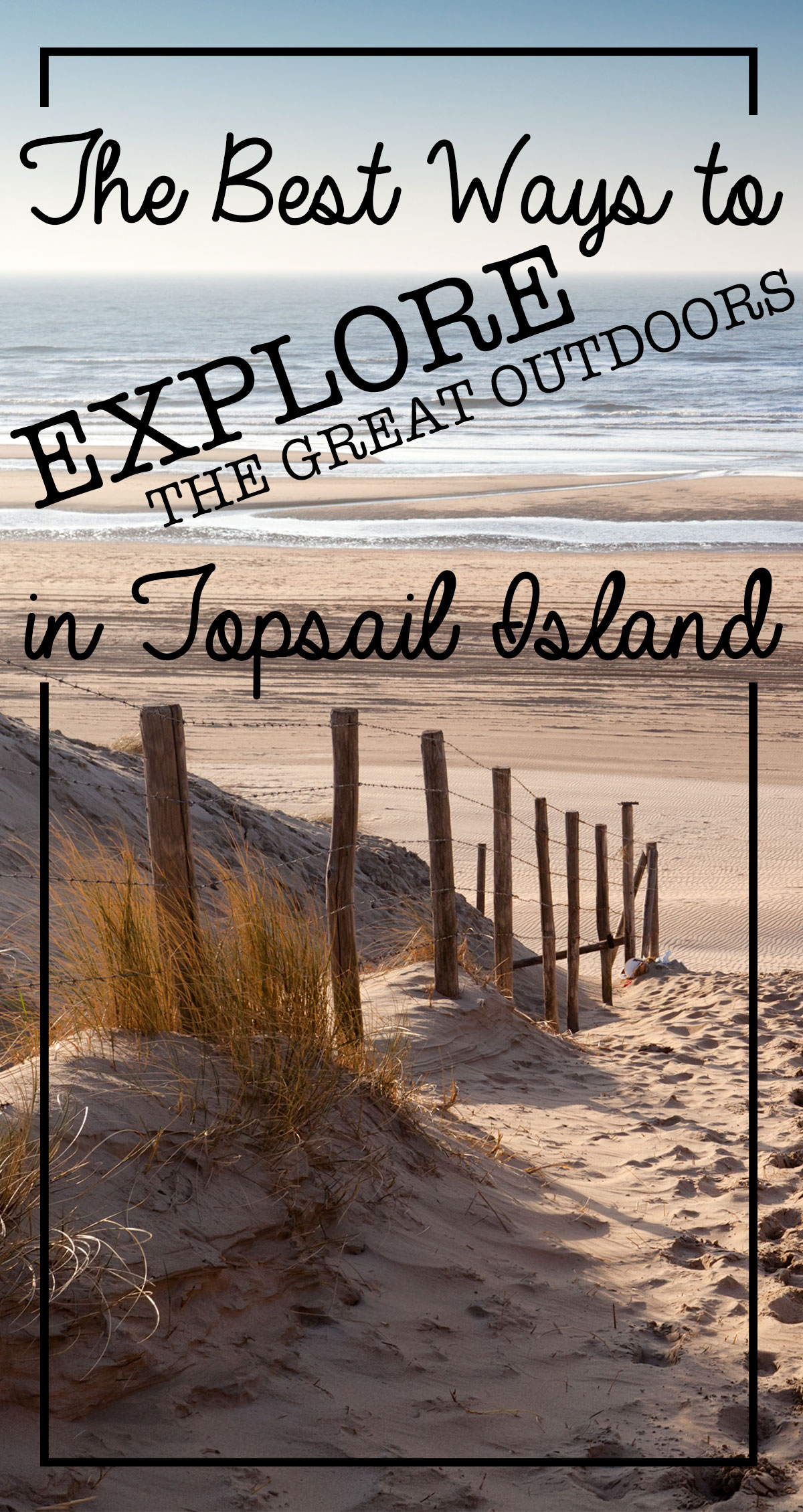 The Best Ways to Explore the Great Outdoors on Topsail Island Pin