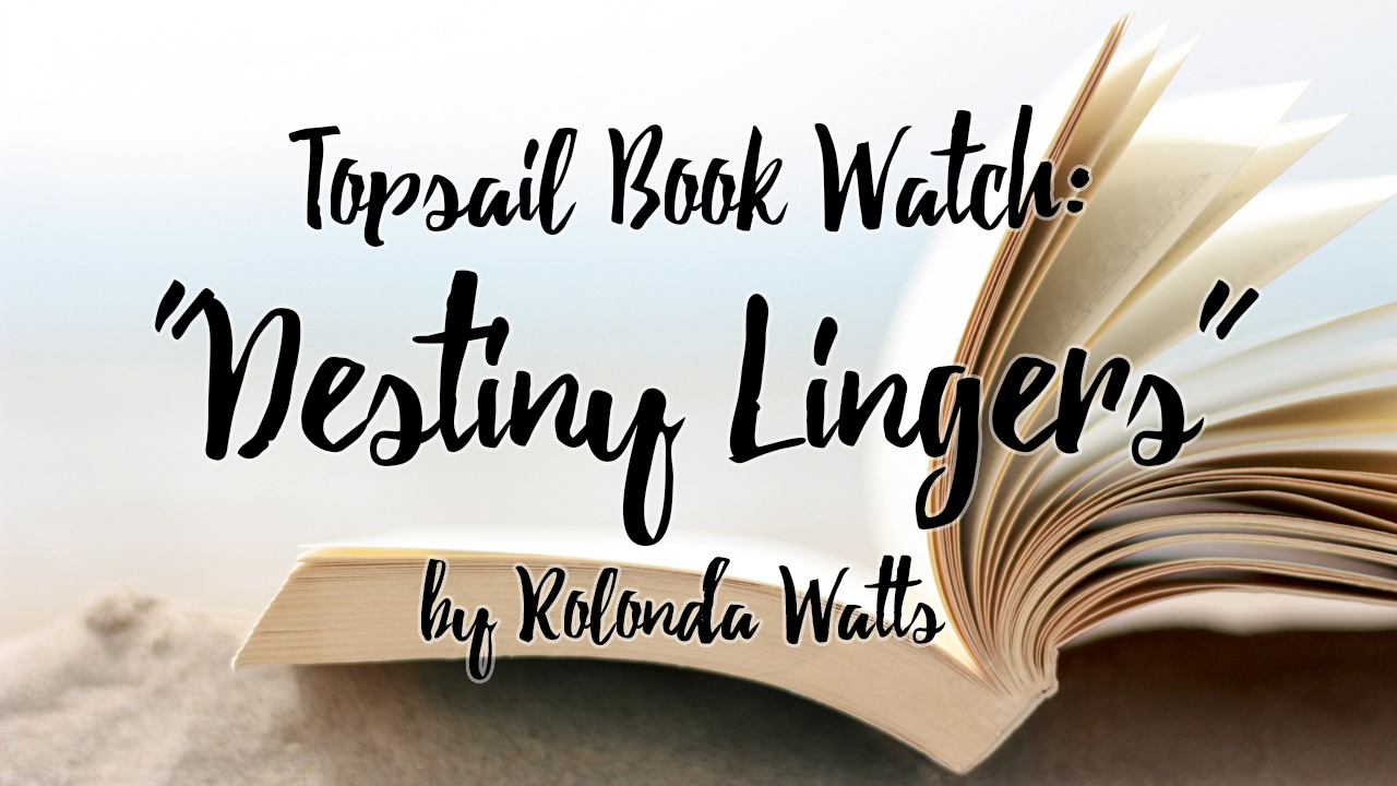 topsail-book-watch-destiny-lingers-by-rolonda-watts