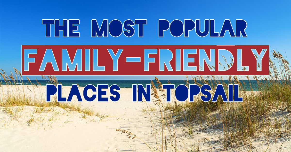 The Most Popular Family-Friendly Places in Topsail