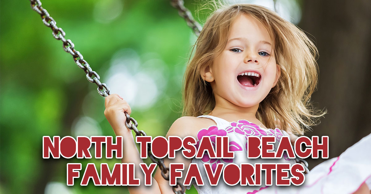 North Topsail Beach Family Favorites
