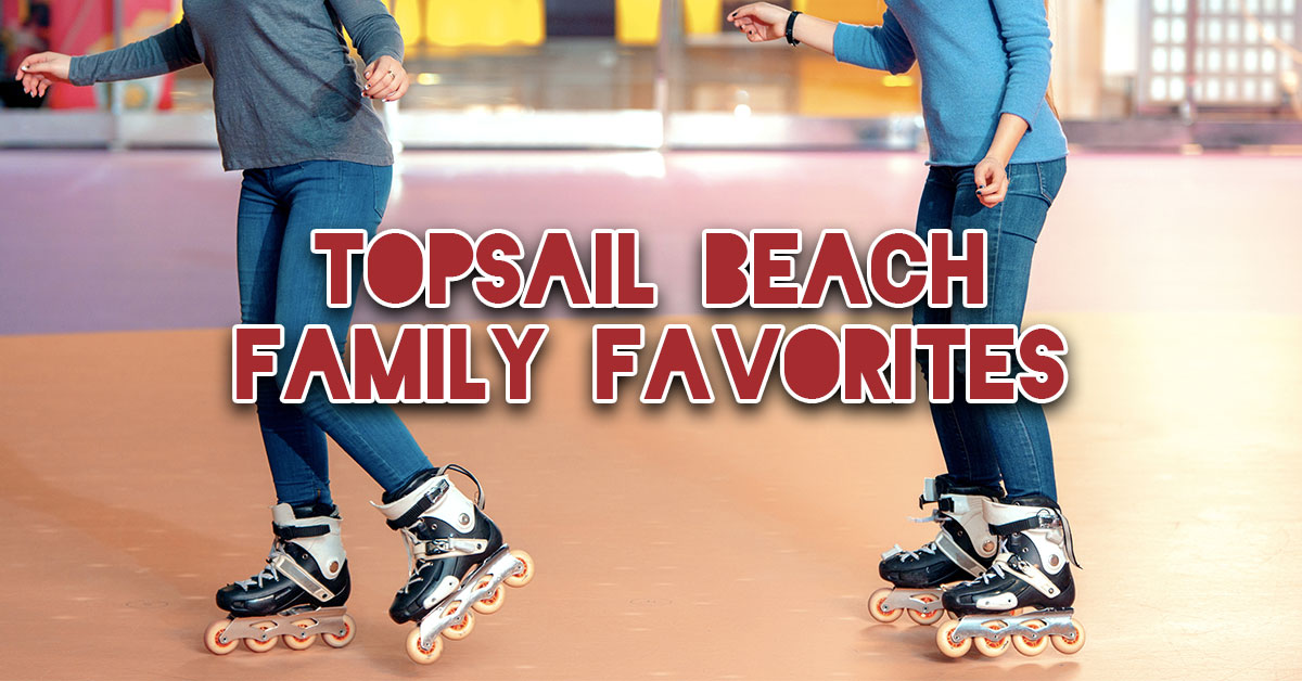 Topsail Beach Family Favorites