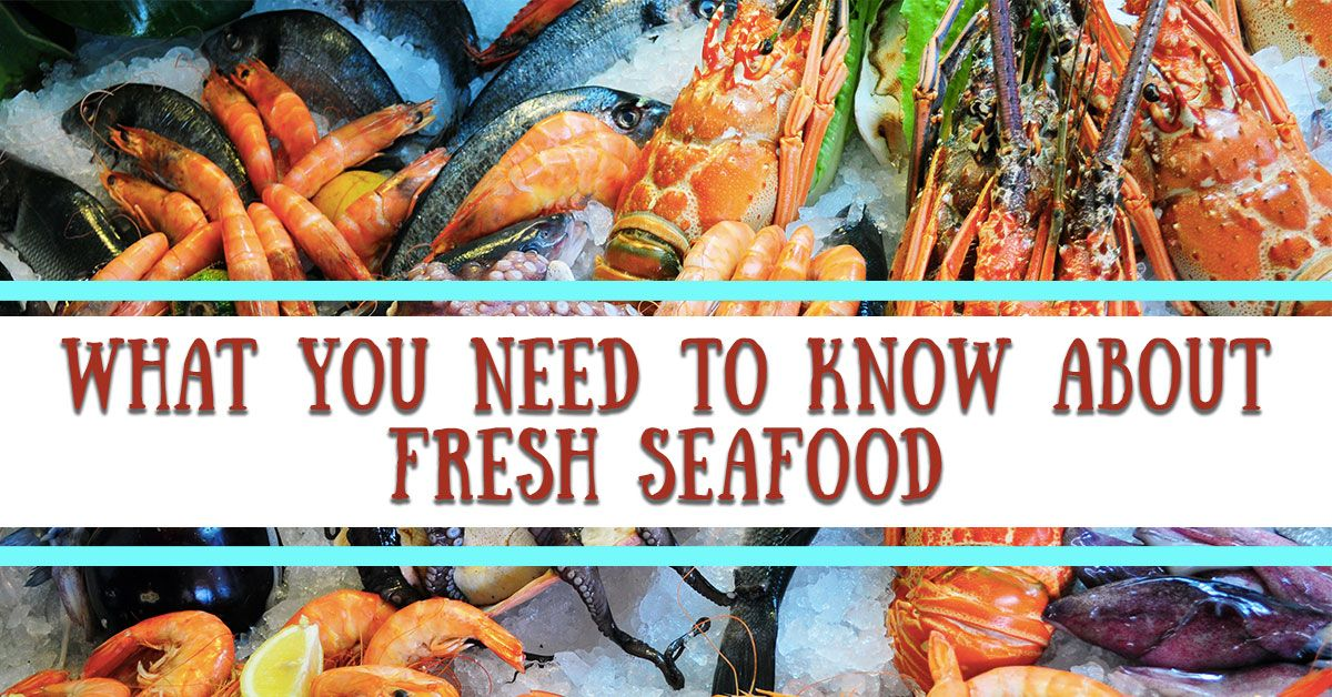 what-you-need-to-know-about-fresh-seafood