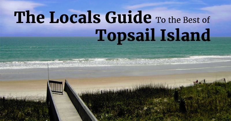Here On Topsail Island We Have Literally Dozens Of Amazing Places To Eat From Restaurants Featuring Our Great Local Seafood Quick And Easy