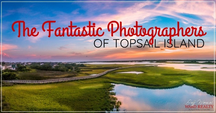 The Fantastic Photographers of Topsail Island