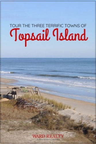 Tour the Three Terrific Towns of Topsail Island | Ward Realty