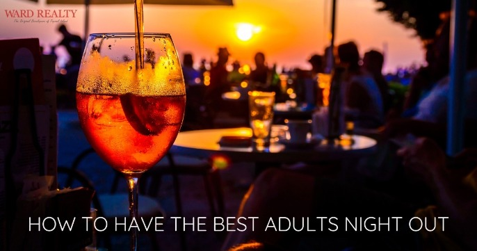 How To Have The Best Adults Night Out | Ward Realty Topsail Island