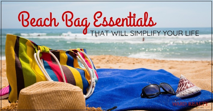 Beach Bag Essentials That Will Simplify Your Life | Ward Realty
