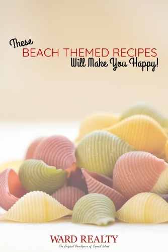 These Beach Themed Recipes Will Make You Happy!
