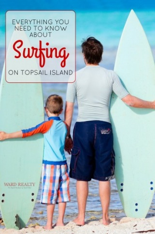 Everything You Need To Know About Surfing On Topsail Island | Ward Realty Topsail Island