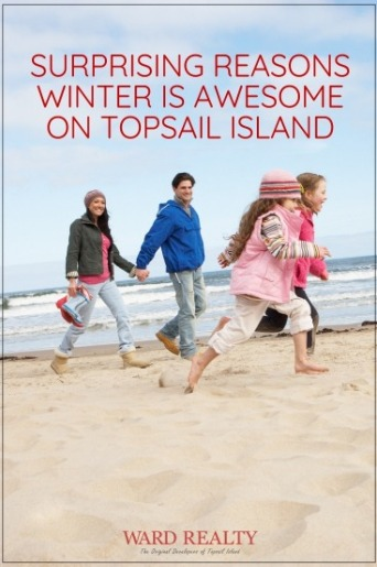 Surprising Reasons Winter is Awesome on Topsail Island | Ward Realty