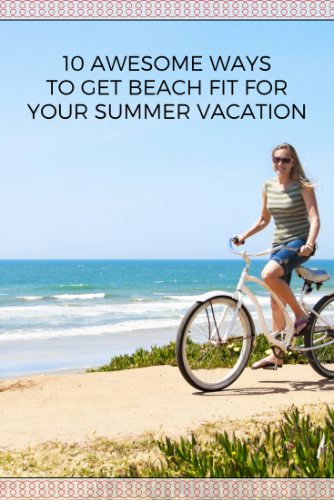 10 Awesome Ways To Get Beach Fit For Your Summer Vacation | Ward Realty Topsail Island